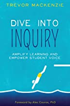 Dive into Inquiry: Amplify Learning and Empower Student Voice