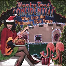 Who Gets the Fruitcake This Year? by Honky Tonk Confidential (2013-05-03)