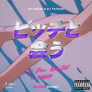 Bitch To Au (GLOSS Remix) [feat. Lil Domi, Kemy Doll & SAKURA]