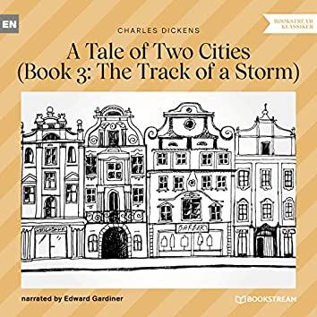 The Track of a Storm - A Tale of Two Cities, Book 3 (Unabridged)