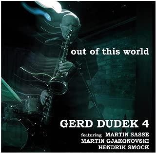 Out Of This World (feat. Gerd Dudek, Martin Sasse, Martin Gjakonovski & Hendrik Smock)