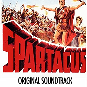 "Main Title / Training The Gladiators (Part I) / The Breakout / Love Sequence / Glabrus Defeated / Spartacus Defies Crassus / Final Farewell And End Title (From ""Spartacus"" Original Soundtrack)"