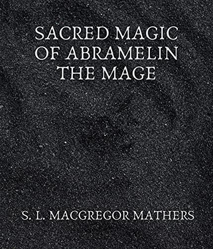 Sacred Magic Of Abramelin The Mage (English Edition)