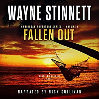 Fallen Out: A Jesse McDermitt Novel (Caribbean Adventure Series, Volume 1)                   By:                                                                                                                                 Wayne Stinnett                               Narrated by:                                                                                                                                 Nick Sullivan                      Length: 5 hrs and 12 mins     324 ratings     Overall 4.3