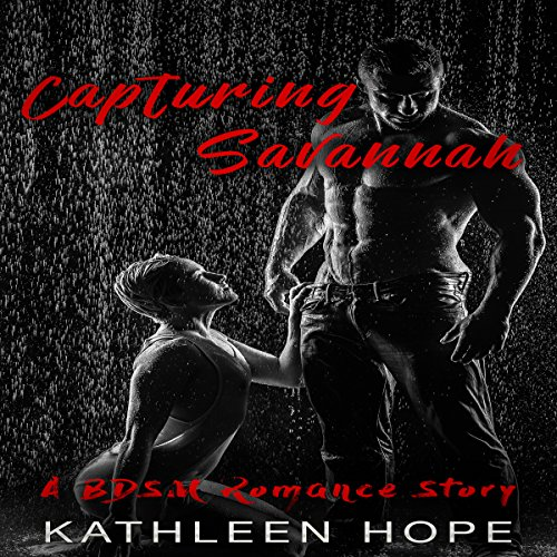 Capturing Savannah: A BDSM Romance Story audiobook cover art