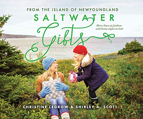 Saltwater Gifts from the Island of Newfoundland: More Than 25 Fashion and Home Styles to Knit