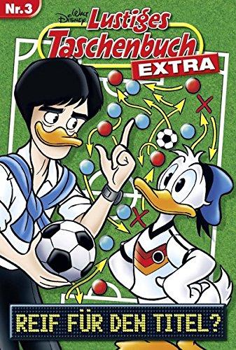 Lustiges Taschenbuch Extra - Fußball 03: Reif für den Titel?
