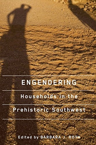 Engendering Households in the Prehistoric Southwest (English Edition)
