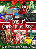 Toys of Christmas Past - TV Ads From the 50's, 60's, & 70's