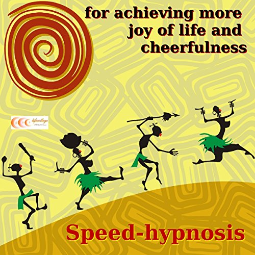 Speed-hypnosis for achieving more joy of life and cheerfulness audiobook cover art