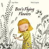 Ben's Flying Flowers by Inger Maier (2012-04-15) -