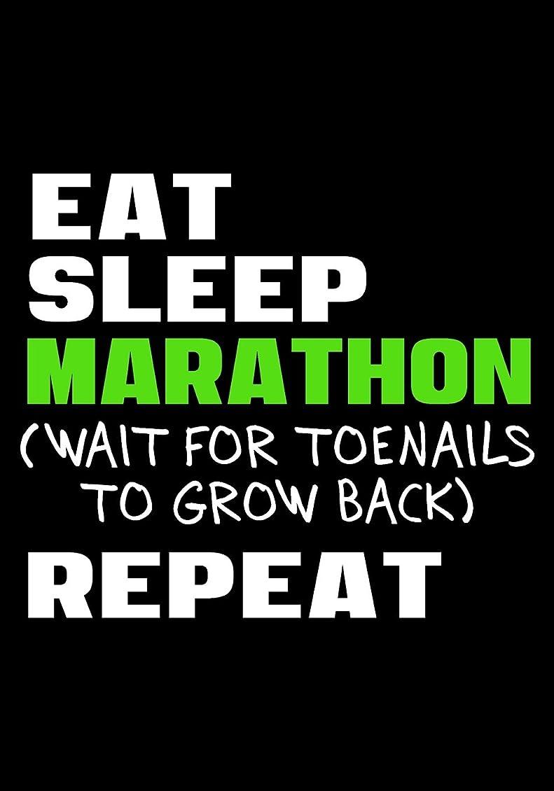カセットグレードナサニエル区Eat Sleep Marathon Wait For Toenails To Grow Back Repeat: Race Keepsake Notebook Diary