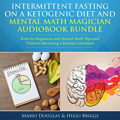 Intermittent Fasting on a Ketogenic Diet and Mental Math Magician Audiobook Bundle  audiobook cover art