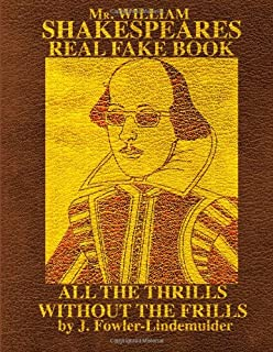 Mr. William Shakespears Real Fake Book: All the thrills without the frills
