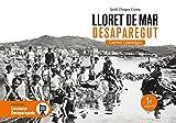 Lloret de Mar desaparegut. Carrers i paisatges: 26 (Catalunya desapareguda)