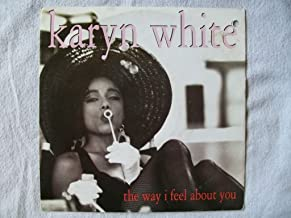 KARYN WHITE The Way I Feel About You 7
