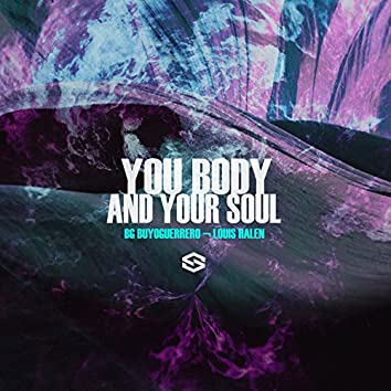 You Body And Your Soul