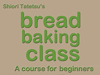 Shiori Tatetsu's Bread Baking Class