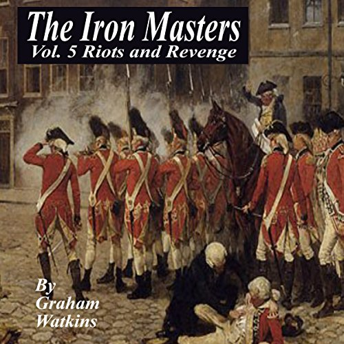 The Iron Masters Vol. 5: Riots and Revenge audiobook cover art