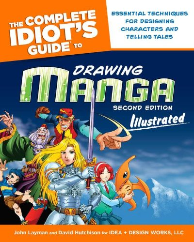 The Complete Idiot's Guide to Drawing Manga