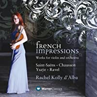 French Impressions: Works for Violin & Orchestra by Rachel Kolly d'Alba (2011-10-25)