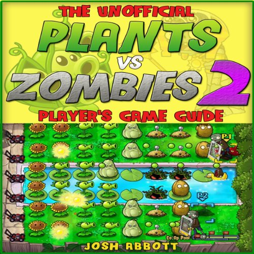 The Unofficial Plants vs Zombies 2 Player's Game Guide audiobook cover art
