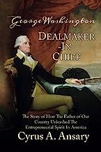 جورج واشنگتن معامله گر اصلی: داستان چگونه پدر کشور ما روح کارآفرینی را در آمریکا به راه انداخت