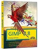 GIMP 2.8 Einstieg und Praxis - Michael Gradias