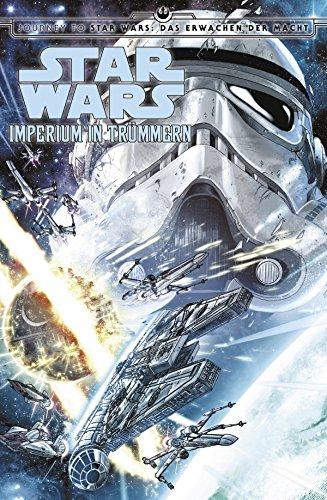 Star Wars: Imperium in Trümmern: Journey to Star Wars: Das Erwachen der Macht
