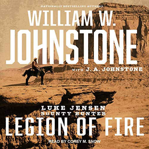 Legion of Fire     Luke Jensen: Bounty Hunter Series, Book 6               By:                                                                                                                                 William W. Johnstone,                                                                                        J. A. Johnstone                               Narrated by:                                                                                                                                 Corey M. Snow                      Length: 7 hrs and 36 mins     17 ratings     Overall 4.7