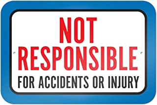 Not Responsible For Accidents Or Injuries 9