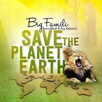 Save the Planet Earth (feat. Sista Carmen, Jah Thunder) [Big Famili]