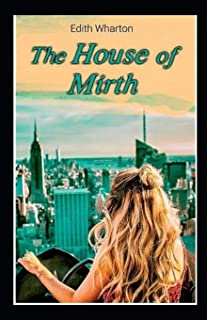 The House of Mirth: illustrated Edtion
