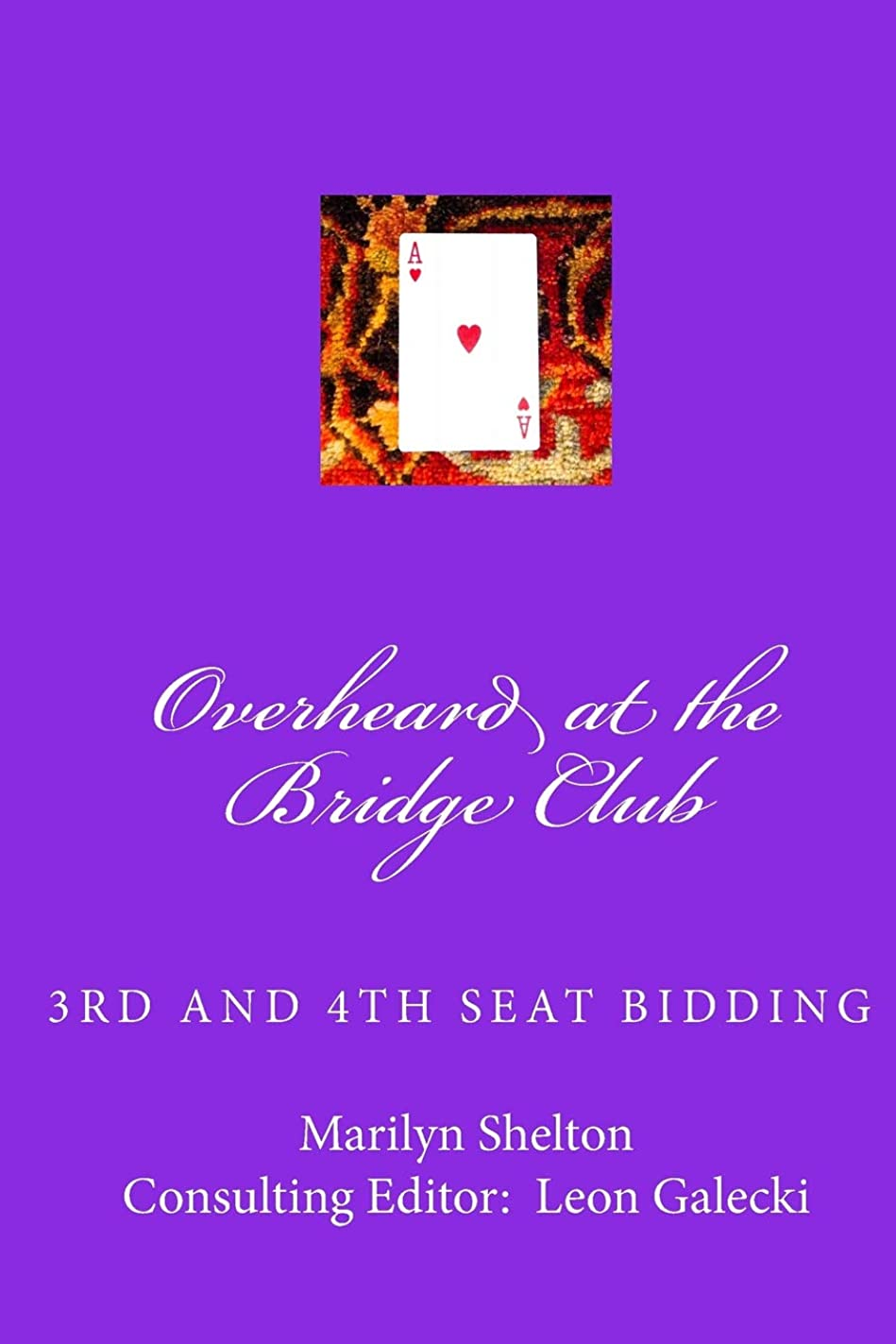 良心リハーサルうめきOverheard at the Bridge Club: Third and fourth seat bidding;   psychs, light openers, reverse drury, and strategy for passed hand bidding