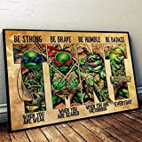TMNT Be Strong Brave Humble Badass Turtle Ninja Green Fan Art Poster