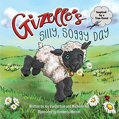 Gizelle's Silly, Soggy Day by Joy VanDertuin & Michelle Hill ebook deal