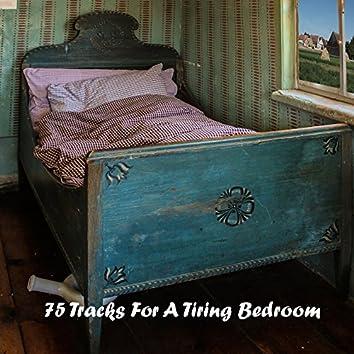 75 Tracks For A Tiring Bedroom
