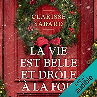 La vie est belle et drôle à la fois                   De :                                                                                                                                 Clarisse Sabard                               Lu par :                                                                                                                                 Ariane Brousse                      Durée : 6 h et 56 min     8 notations     Global 4,4
