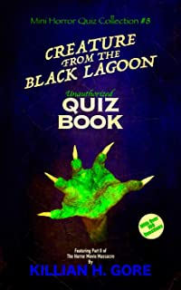 Creature from the Black Lagoon Unauthorized Quiz Book: Mini Horror Quiz Collection #8