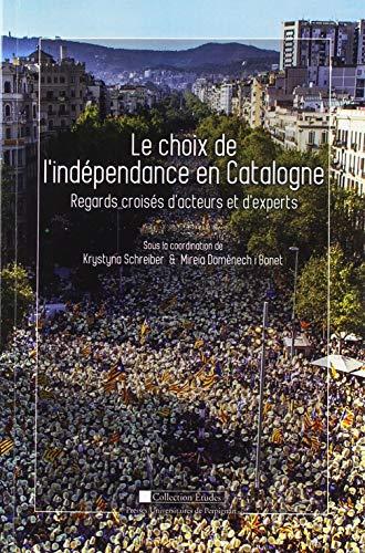 Le choix de l'indépendance en Catalogne : Regards croisés d'acteurs et d'experts