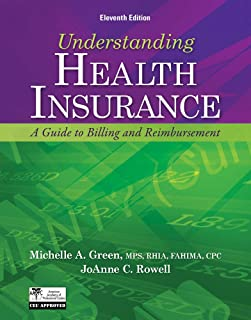 Understanding Health Insurance: A Guide to Billing and Reimbursement (with Premium Website Printed Access Card and Cengage EncoderPro.com Demo Printed ... (Flexible Solutions - Your Key to Success)
