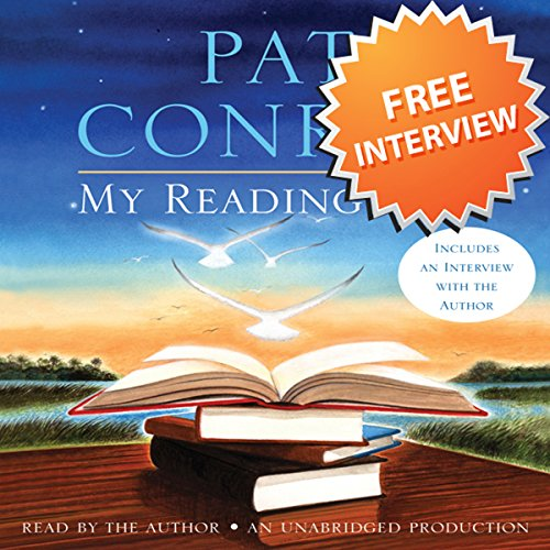 An Interview with Pat Conroy, Author of My Reading Life audiobook cover art