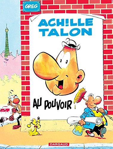 Achille Talon - Tome 6 - Achille Talon au pouvoir par [Greg]