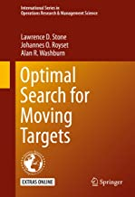 Optimal Search for Moving Targets (International Series in Operations Research & Management Science Book 237)