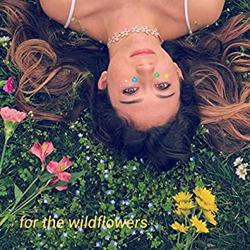 For the Wildflowers