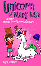 Phoebe and Her Unicorn 7: Unicorn of Many Hats