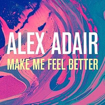 Make Me Feel Better