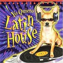 Yo Quiero Latin House