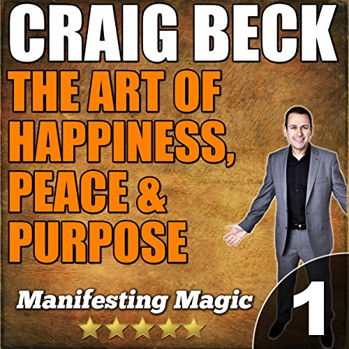 The Art of Happiness, Peace, & Purpose audiobook cover art