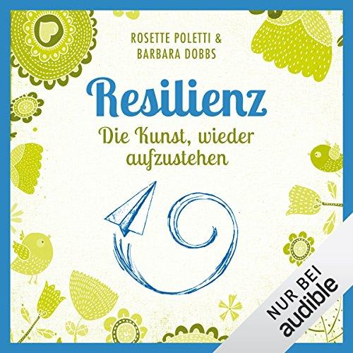 Resilienz - Die Kunst wieder aufzustehen audiobook cover art